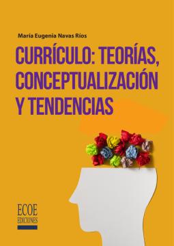 Imagen de apoyo de  Currículo: teorías, conceptualización y tendencias /