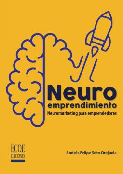 Imagen de apoyo de  Neuroemprendimiento: neuromarketing para emprendedores /