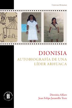 Dionisia. Autobiografía de una líder arhuaca /