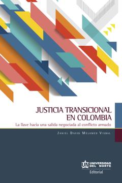 Imagen de apoyo de  Justicia transicional en Colombia: la llave hacia una salida negociada al conflicto armado /