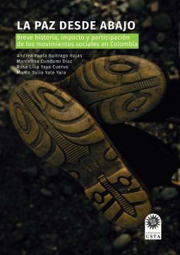 Imagen de apoyo de  La paz desde abajo: breve historia, impacto y participación de los movimientos sociales en Colombia /