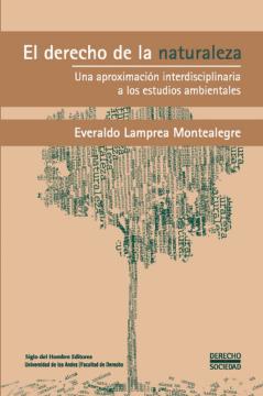 El derecho de la naturaleza: una aproximación interdisciplinaria a los estudios ambientales /