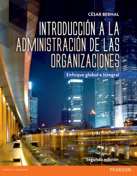 Introducción a la administración de las organizaciones: enfoque global e integra  /