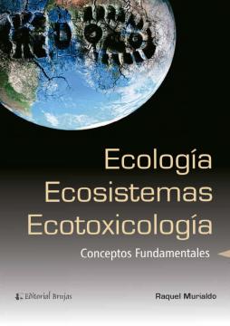 Ecología, ecosistemas y ecotoxicología: conceptos fundamentales /