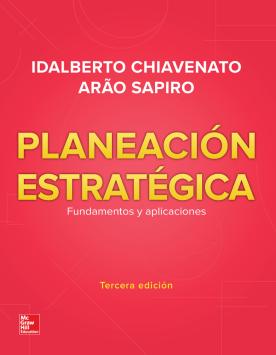 Planeación estratégica: fundamentos y aplicaciones /