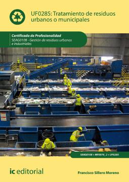 Tratamiento de residuos urbanos o municipales: UF0285 /