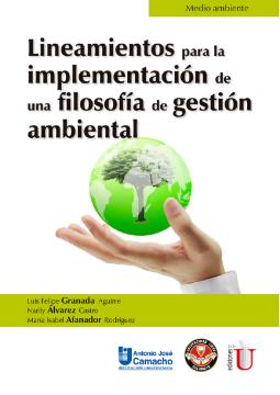 Lineamientos para la implementación de una filosofía de gestión ambiental /