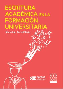 Imagen de apoyo de  Escritura académica en la formación universitaria /