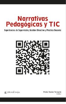Imagen de apoyo de  Narrativas Pedagógicas y TIC: experiencias de supervisión, gestión directiva y práctica docente /
