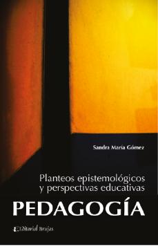 Imagen de apoyo de  Pedagogía: planteos epistemológicos y perspectivas educativas /