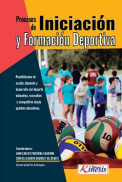 Imagen de apoyo de  Proceso de Iniciación y formación deportiva: posibilidades de acción, fomento y desarrollo del deporte educativo, recreativo y competitivo desde agentes educativos /