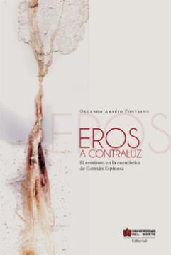 Imagen de apoyo de  Eros a contraluz: el erotismo en la cuentística de Germán Espinosa /