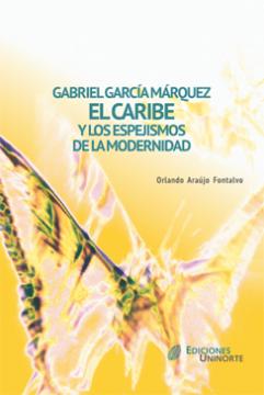 Imagen de apoyo de  Gabriel García Márquez, el Caribe y los espejismos de la modernidad /