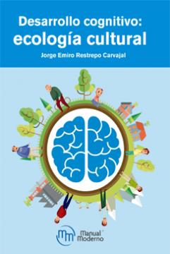 Desarrollo cognitivo: ecología cultural /