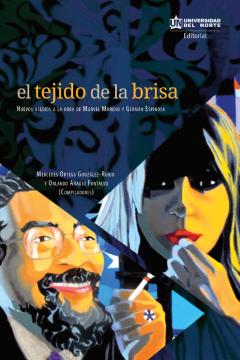 Imagen de apoyo de  El tejido de la brisa: nevos asedios a la obra de Marvel Moreno y Germán Espinosa /