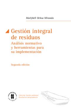 Gestión integral de residuos: análisis normativo y herramientas para su implementación /