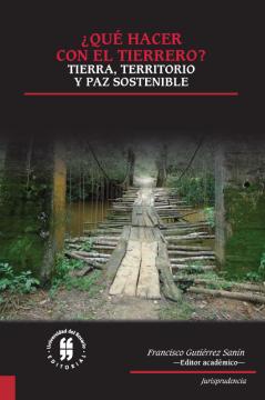 Imagen de apoyo de  ¿Qué hacer con el tierrero? tierra, territorio y paz sostenible /