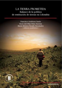 Imagen de apoyo de  La tierra prometida. Balance de la política de restitución de tierras en Colombia /