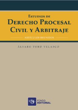 Estudios de derecho procesal civil y arbitraje
