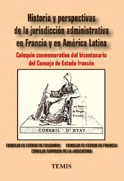 Historia y perspectivas de la jurisdicción administrativa en Francia y en América Latina