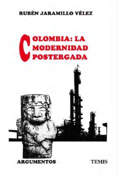 Colombia, la modernidad postergada