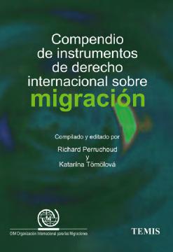 Compendio de instrumentos de derecho intrernacional sobre migración