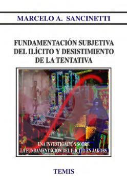 Fundamentación subjetiva del ilícito y desistimiento de la tentativa
