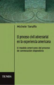 El proceso civil adversarial en la experiencia americana