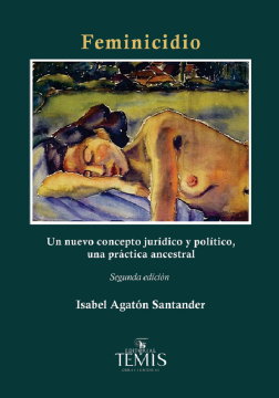 Feminicidio. Un nuevo concepto jurídico y político, una práctica ancestral