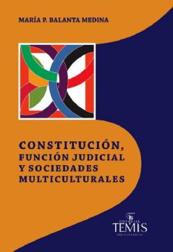 Constitución función judicial y sociedades multiculturales