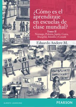 ¿Cómo es el aprendizaje en escuelas de clase mundial? Tomo II