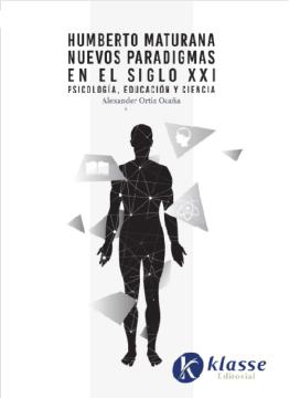 Humberto Maturana nuevos paradigmas en el siglo XXI