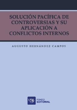 Solución pacífica de controversias y su aplicación a conflictos internos