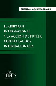 El arbitraje internacional y la acción de tutela contra laudos internacionales