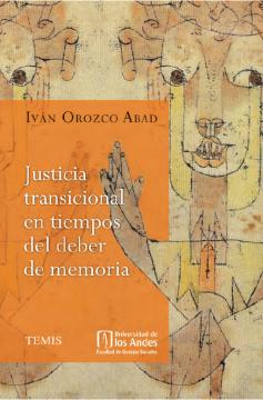 Justicia transicional en tiempos del deber de memoria