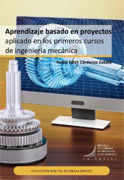 Aprendizaje basado en proyectos aplicado en los primeros cursos de ingeniería mecánica