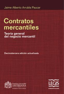 Contratos mercantiles: Teoría general del negocio mercantil