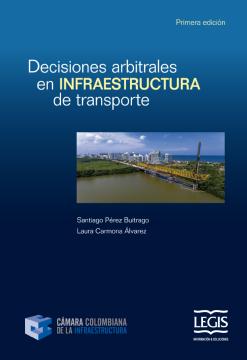 Decisiones arbitrales en infraestructura de transporte